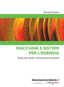 Criticalwinenotav.it Macchine e sistemi per l'energia. Guida allo studio e introduzione al calcolo Image
