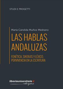Las hablas andaluzas. Fonética, sintaxis y léxico. Pervivencia en la escritura.pdf