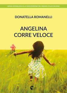 Angelina corre veloce - Donatella Romanelli - copertina