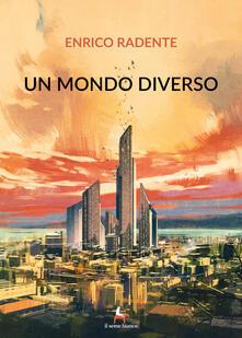 Un mondo diverso - Enrico Radente - copertina