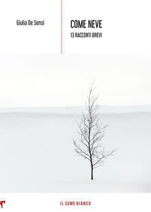 Secchiarapita.it Come neve. 13 racconti brevi Image