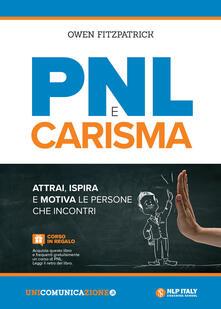 PNL e carisma. Attrai, ispira e motiva le persone che incontri.pdf