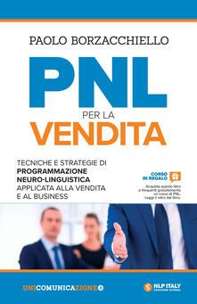 Capturtokyoedition.it PNL per la vendita. Tecniche e strategie di programmazione neuro-linguistica apllicata alla vendita e al business Image