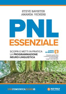 PNL essenziale. Scopri e metti in pratica la programmazione neuro-linguistica.pdf