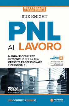 Amatigota.it PNL al lavoro. Un manuale completo di tecniche per la tua crescita professionale e personale Image