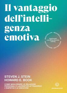 Camfeed.it Il vantaggio dell'intelligenza emotiva. Come migliorare le relazioni personali e lavorative attraverso l'empatia e le emozioni Image