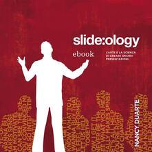 Slide:ology. L'arte e la scienza di creare grandi presentazioni - Nancy Duarte - ebook