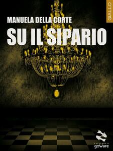 Su il sipario - Manuela Della Corte - ebook