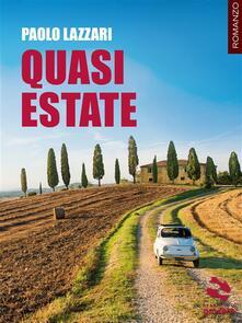 Quasi estate - Paolo Lazzari - ebook