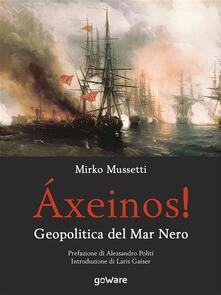 Áxeinos! Geopolitica del Mar Nero - Mirko Mussetti - ebook