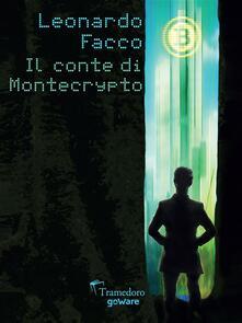 Il conte di Montecrypto - Leonardo Facco - ebook