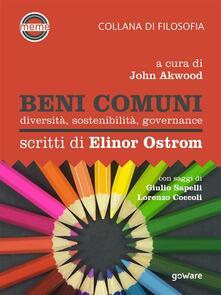 Beni comuni. Diversità, sostenibilità, governance. Scritti di Elinor Ostrom - John Akwood - ebook