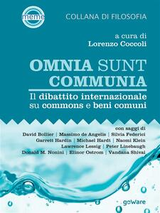 Omnia sunt communia. Il dibattito internazionale su commons e beni comuni - Lorenzo Coccoli - ebook