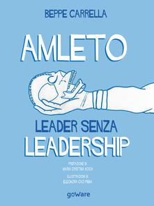Amleto. Leader senza Leadership - Eleonora Cao Pinna,Beppe Carrella - ebook