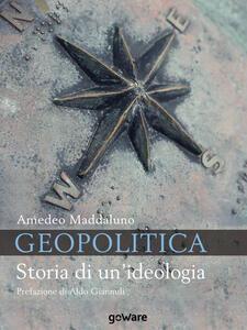 Geopolitica. Storia di un'ideologia - Amedeo Maddaluno - ebook