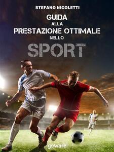 Guida alla prestazione ottimale nello sport - Stefano Nicoletti - ebook
