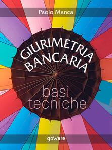 Giurimetria bancaria. Basi tecniche - Paolo Manca - ebook