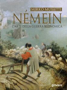 Némein. L'arte della guerra economica - Mirko Mussetti - copertina