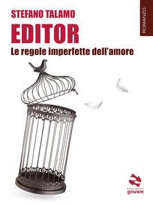 Editor. Le regole imperfette dell'amore - Stefano Talamo - ebook