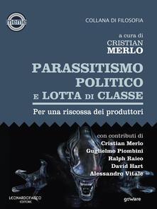 Parassitismo politico e lotta di classe. Per una riscossa dei produttori - Cristian Merlo - ebook