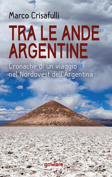 Cocktaillab.it Tra le Ande argentine. Cronache di un viaggio nel Nordovest dell'Argentina Image