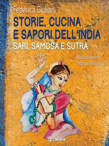 Storie, cucina e sapori dell'India. Sari, samosa e sutra - Federica Giuliani,Fabiola Giuliani - ebook