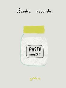 Pasta mater - Claudia Riconda - ebook