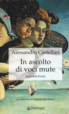 Grandtoureventi.it In ascolto di voci mute. Racconti d'arte Image