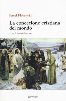 La concezione cristiana del mondo.pdf