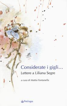 Considerate i gigli... Lettere a Liliana Segre.pdf