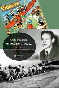 Libro Associare i ragazzi Carlo Pagliarini