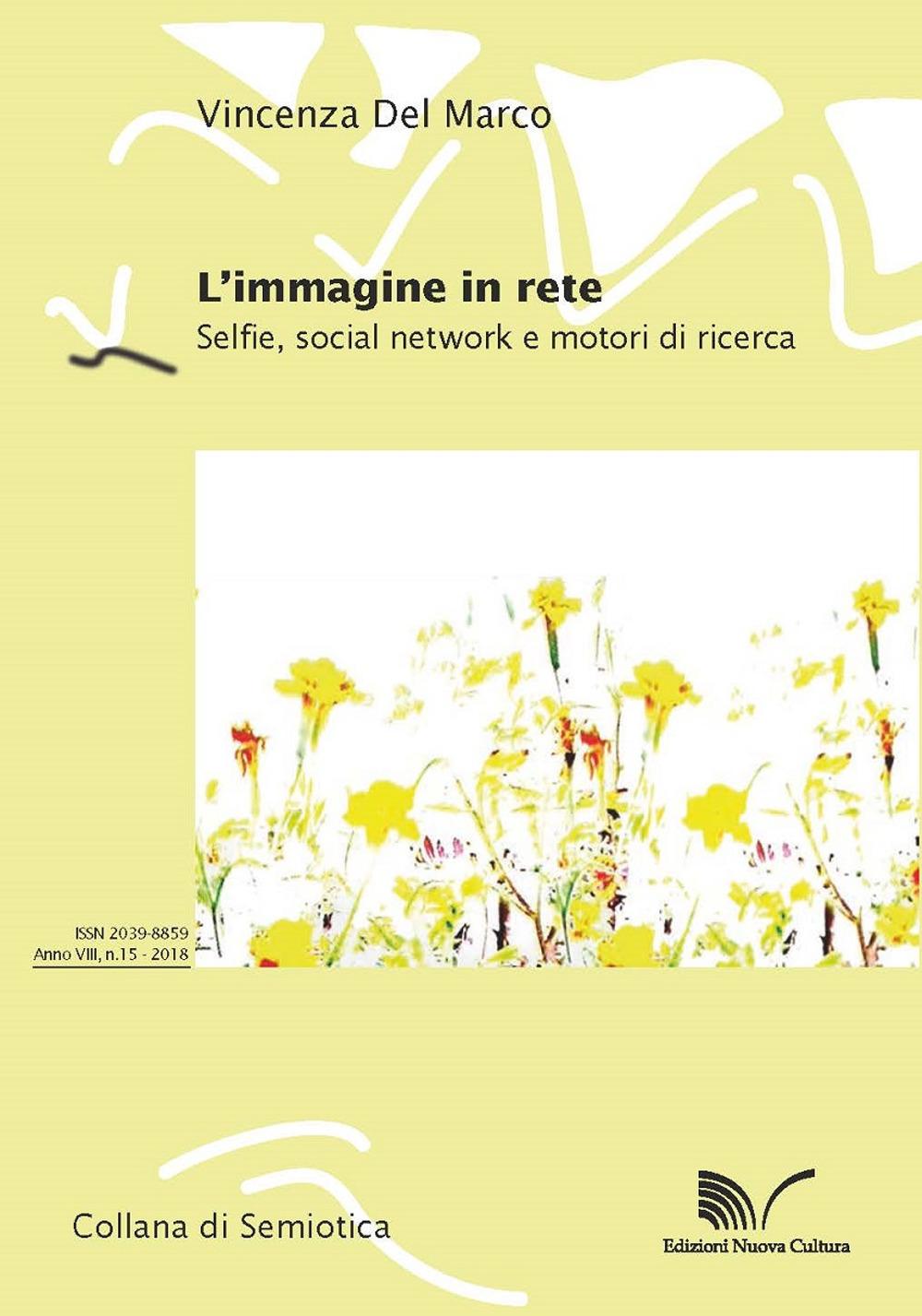 Image of L' immagine in rete. Selfie, social network e motori di ricerca