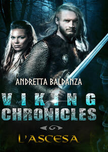 L' ascesa. Viking chronicles