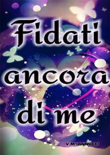 Fidati Ancora Di Me - V. M. Iannucci - ebook