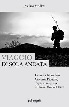 Viaggio di sola andata. La storia del soldato Giovanni Picciano, disperso nei pressi del fiume Don nel 1942