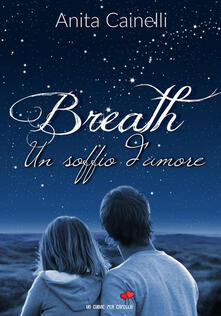 Breath. Un soffio d'amore - Anita Cainelli - ebook