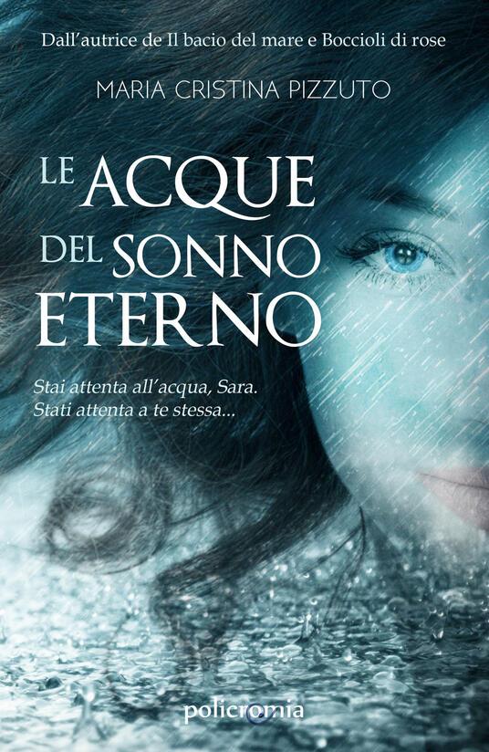 Le acque del sonno eterno - Maria Cristina Pizzuto - copertina