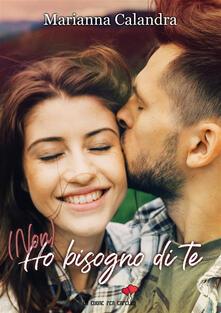 (Non) ho bisogno di te - Marianna Calandra - ebook