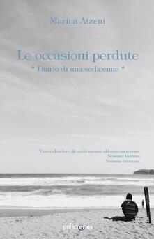 Le occasioni perdute. Diario di una sedicenne - Marina Atzeni - ebook