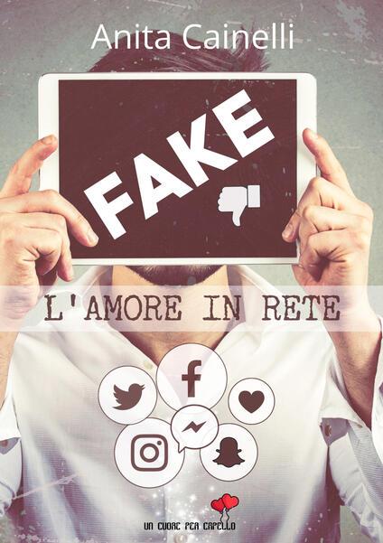 Fake. L'amore in rete - Anita Cainelli - copertina