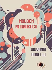 Moloch Marrakech - Giovanni Bonelli - ebook