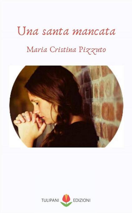 Una santa mancata - Maria Cristina Pizzuto - ebook