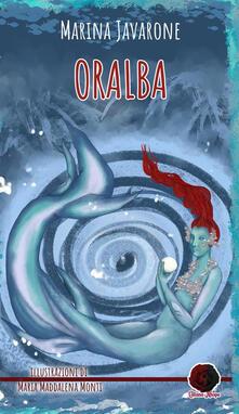Oralba - Maria Maddalena Monti,Marina Javarone - ebook