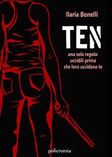 Ten. Ediz. italiana - Ilaria Bonelli - copertina