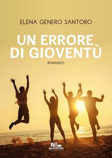 Un errore di gioventù - Elena Genero Santoro - ebook