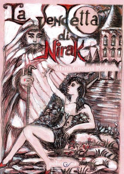 La vendetta di Nirak - Maria Cristina Pizzuto - copertina