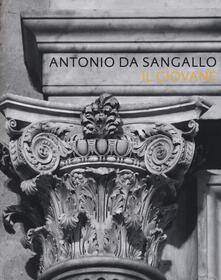 Squillogame.it Antonio da Sangallo il giovane. Ediz. illustrata Image