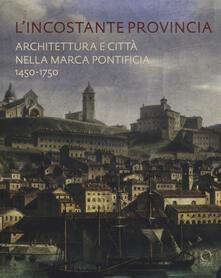 Camfeed.it L' incostante provincia. Architettura e città nella marca pontificia 1450-1750 Image