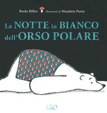 La notte in bianco dellorso polare. Ediz. a colori.pdf
