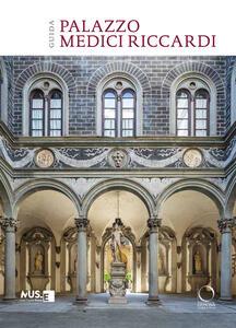Libro Palazzo Medici Riccardi. Guida Valentina Zucchi